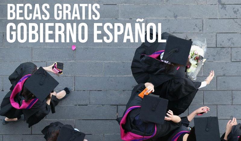Becas gratis del Gobierno Espanol