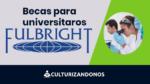 beca fulbright requisitos peru