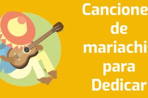 canciones de mariachis para dedicar